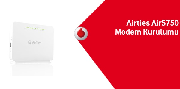 Airties Air5750 Modem Kurulumu Resimli Anlatım