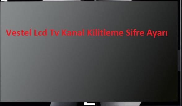 Vestel Lcd Tv Kanal Kilitleme Sifre Ayarı