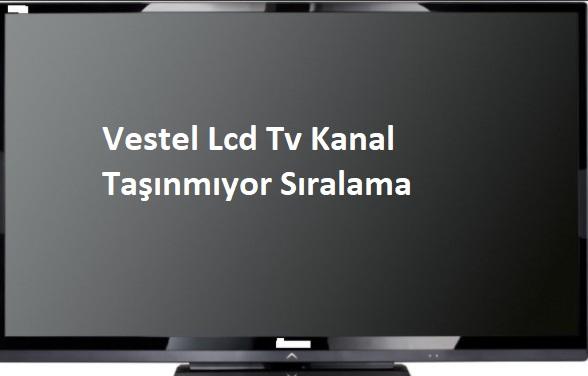 Vestel Lcd Tv Kanal Taşınmıyor Sıralama