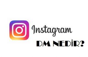 instagram dm nedir ne işe yarar nasıl okunur