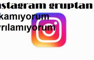 instagram gruptan cıkamıyorum ayrılamıyorum