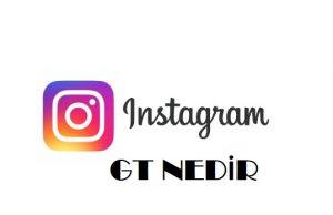 instagram gt nedir ne işe yarar nasıl kullanılır