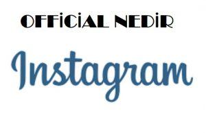 instagram official ne demek ne işe yarar nedir