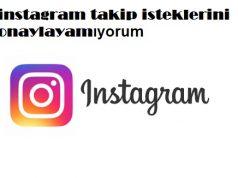 instagram takip isteklerini onaylayamıyorum