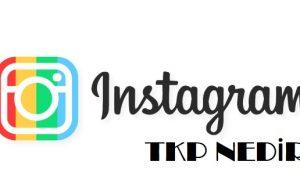 instagram tkp nedir ne işe yarar nasıl okunur