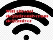 Wifi şifremi değiştiremiyorum değişmiyor