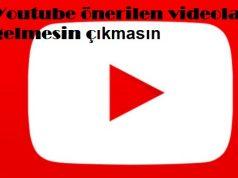 Youtube önerilen videolar gelmesin çıkmasın