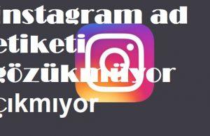 instagram ad etiketi gözükmüyor çıkmıyor