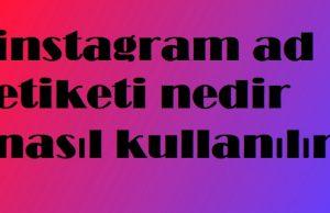 instagram ad etiketi nedir nasıl kullanılır