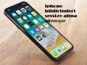 iphone bildirimleri sessize alma alınmıyor