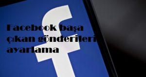 Facebook başa çıkan gönderileri ayarlama