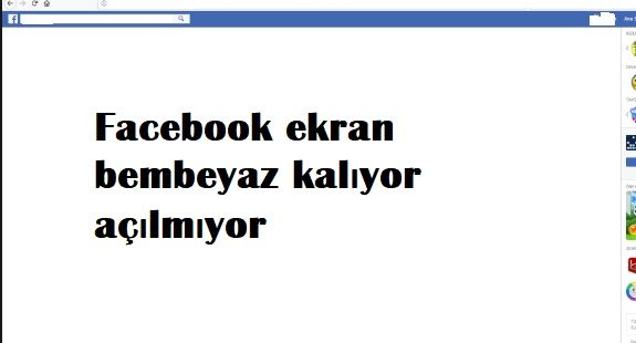 Facebook ekran bembeyaz kalıyor açılmıyor