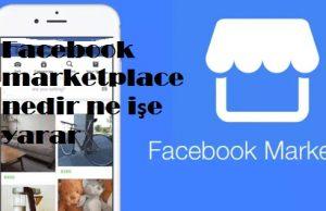 Facebook marketplace nedir ne işe yarar