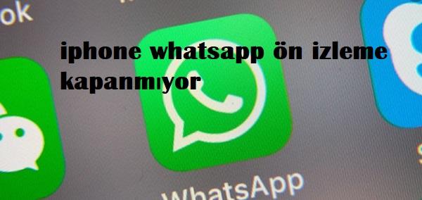 ıphone whatsapp ön izleme kapatma
