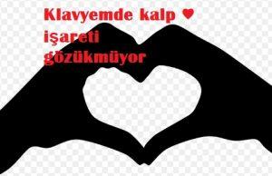 Klavyemde kalp ♥ işareti gözükmüyor