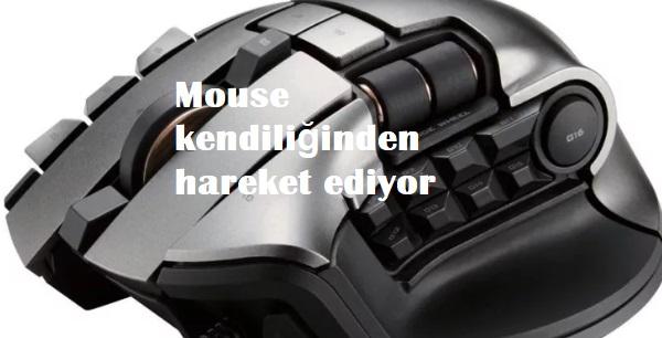 Mouse kendiliğinden hareket ediyor