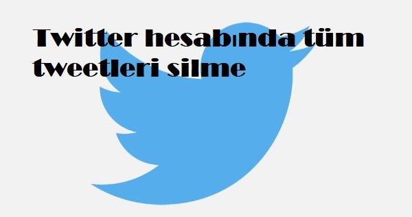 Twitter hesabında tüm tweetleri silme
