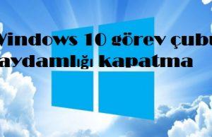 Windows 10 görev çubuğu saydamlığı kapatma