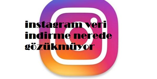 instagram veri indirme nerede gözükmüyor