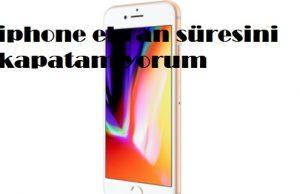 iphone ekran süresini kapatamıyorum