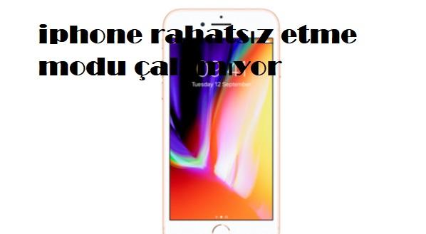 iphone rahatsız etme modu çalışmıyor
