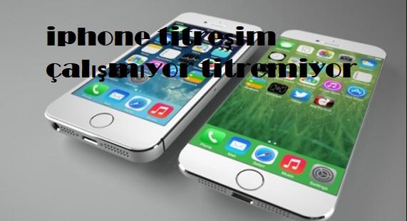 iphone titreşim çalışmıyor titremiyor