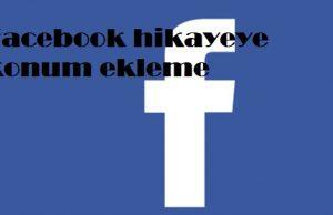 Facebook hikayeye konum ekleme