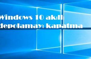 Windows 10 akıllı depolamayı kapatma