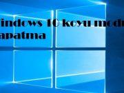 Windows 10 koyu modu kapatamıyorum