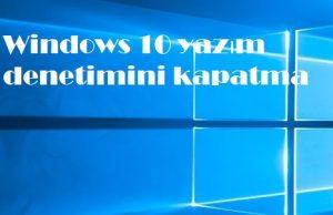 Windows 10 yazım denetimini kapatma