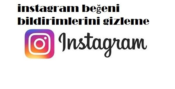 instagram beğeni bildirimlerini gizleme