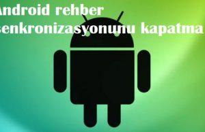 Android rehber senkronizasyonunu kapatma