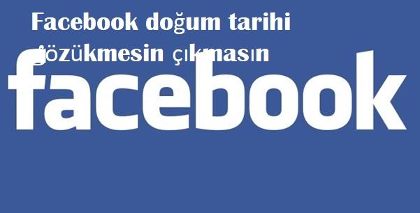 Facebook doğum tarihi gözükmesin çıkmasın
