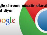 Google chrome misafir olarak gözat diyor