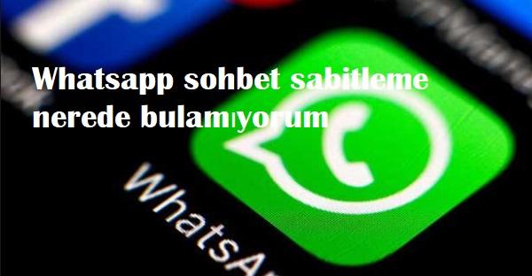 whatsapp sohbet sabitleme