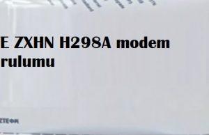 ZTE ZXHN H298A modem kurulumu