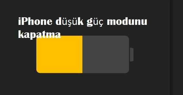 iPhone düşük güç modunu kapatma