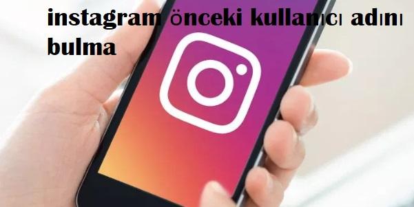 instagram önceki kullanıcı adını bulma