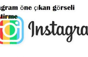 instagram öne çıkan görseli değiştirme