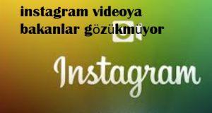 instagram videoya bakanlar gözükmüyor
