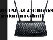Asus DSL AC750 modem kurulumu resimli