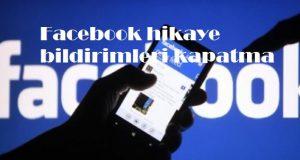 Facebook hikaye bildirimleri kapatma