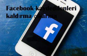 Facebook kaydedilenleri kaldırma çıkarma