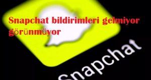 Snapchat bildirimleri gelmiyor görünmüyor