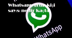 Whatsapp grup kişi sayısı nedir kaçtır