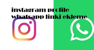 instagram profile whatsapp linki ekleme