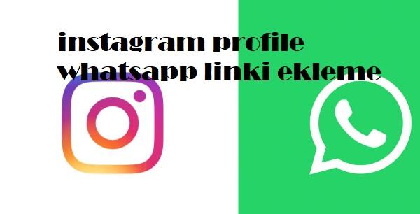 instagram profile whatsapp linki ekleme