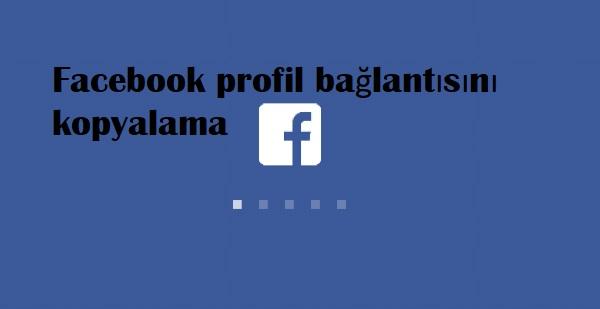 Facebook profil bağlantısını kopyalama