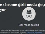 Google chrome gizli moda geçme geçmiyor