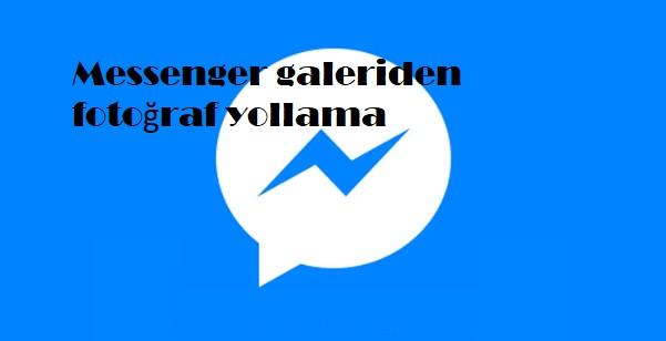 Messenger galeriden fotoğraf yollama
